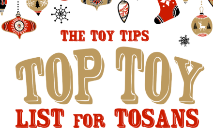 The Toy Tips Top Toy List for Tosans